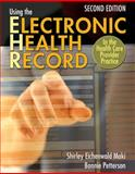 Using the Electronic Health Record in the Health Care Provider Practice, Eichenwald Maki, Shirley and Petterson, Bonnie, 1111645604