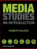 Media Studies : An Introduction, Kolker, Robert P. and Kolker, Robert Phillip, 1405155604