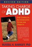 Taking Charge of ADHD, Revised Edition, Russell A. Barkley, 1572305606