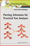 Parsing Schemata for Practical Text Analysis, Carlos Gomez-Rodriguez, 1848165609