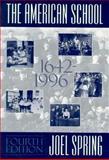 The American School, 1642-1996, Spring, Joel H., 0070605602