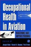 Occupational Health in Aviation : Maintenance and Support Personnel, , 0125835604