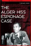 The Alger Hiss Espionage Case, Ruddy, T. Michael, 0155085603