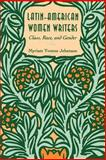 Latin-American Women Writers : Class, Race, and Gender, Jehenson, Myriam Yvonne, 0791425606