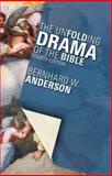 The Unfolding Drama of the Bible, Bernhard W. Anderson, 0800635604