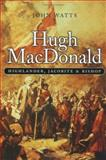 Hugh MacDonald : Highlander, Jacobite, Bishop, Watts, John, 0859765601