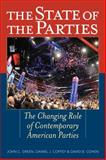 State of the Parties : The Changing Role of Contemporary American Parties, , 1442225602