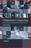 Ubiquitous Computing : Smart Devices, Environments and Interactions, Poslad, Stefan, 0470035609
