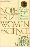Nobel Prize Women in Science : Their Lives, Struggles and Momentous Discoveries, McGrayne, Sharon B., 0970225601