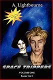 Space Trippers Vol. 1 Books 1 And 2, A. Lightbourne, 0982275609