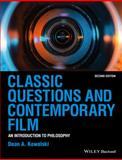 Classic Questions and Contemporary Film 2nd Edition