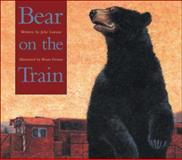 Bear on the Train, Julie Lawson, 1550745603
