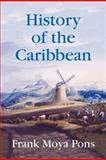 History of the Caribbean : Plantationa, Trade, and War in the Atlantic World, Moya Pons, Frank, 1558765603