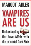 Vampires Are Us, Margot Adler, 1578635608
