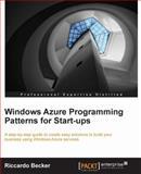 Windows Azure Programming Patterns for Start-Ups, Riccardo Becker, 1849685606