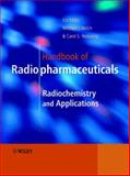 Handbook of Radiopharmaceuticals : Radiochemistry and Applications, , 0471495603
