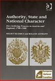 Authority, State and National Character : The Civilizing Process in Austria and England 1700-1900, Axtmann, Roland and Kuzmics, Helmut, 0754635600