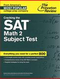 Cracking the S. A. T. Math 2 Subject Test, Princeton Review, 0804125600