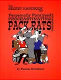 Secret Handbook for Perpetually Paralyzed Procrastinating Pack Rats Anonymous 9780966665604
