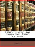 Author Headings for United States Public Documents, Anonymous and Anonymous, 114971560X