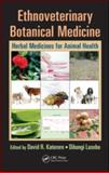 Ethnoveterinary Botanical Medicine : Herbal Medicines for Animal Health, , 1420045601