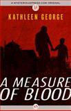 A Measure of Blood, Kathleen George, 1480445606