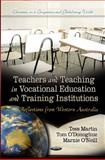 Teachers and Teaching in Vocational Education and Training Institutions : Reflections from Western Australia, O'Donoghue, T. A. and Martin, Tess, 1614705607