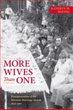 More Wives Than One : Transformation of the Mormon Marriage System, 1840-1910, Daynes, Kathryn M., 0252075609