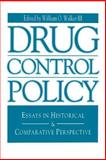 Drug Control Policy : Essays in Historical and Comparative Perspective, , 0271025603
