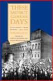 These Sad but Glorious Days : Dispatches from Europe, 1846-1850, Fuller, Margaret, 0300105606