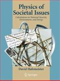 Physics of Societal Issues : Calculations on National Security, Environment, and Energy, Hafemeister, David, 0387955607
