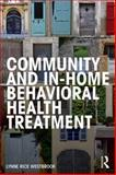 Community and in-Home Behavioral Health Treatment, Westbrook, Lynne, 0415735602