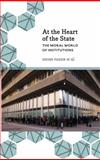 At the Heart of the State : The Moral World of Institutions, Didier Fassin, 0745335608