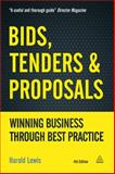 Bids, Tenders and Proposals : Winning Business Through Best Practice, Lewis, Harold, 0749465603