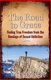 The Road to Grace, Mike Genung, 0978775600