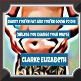 Daddy, You're Fat and You're Going to Die (Unless You Change Your Ways), Clarke Elizabeth, 1499105606