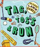 Tag, Toss and Run, Paul Tukey and Victoria Rowell, 1603425608