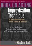 Book on Acting : Improvisation Technique for the Professional Actor in Film, Theater and Television, Book, Stephen, 1879505606