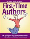 First-Time Authors : 64 Children's Writers' First Published Pieces--with Authors' and Editors' Commentaries, Pamela Glass Kelly, ed., 1889715603