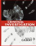 Criminal Investigation, Gilbert, James N., 0135005604