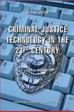 Criminal Justice Technology in the 21st Century, Laura J. Moriarty, 0398075603