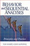 Behavior and Sequential Analyses : Principles and Practice, Koperwas, John, 0761925600