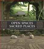 Open Spaces Sacred Places, Tom Stoner and Carolyn Rapp, 0981565603