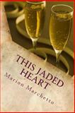This Jaded Heart, Marion Marchetto, 1499265603