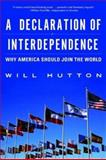 A Declaration of Interdependence, Will Hutton, 0393325601