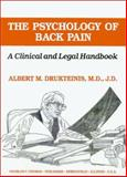 The Psychology of Back Pain : A Clinical and Legal Handbook, Drukteinis, Albert M., 0398065608