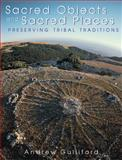 Sacred Objects and Sacred Places : Preserving Tribal Traditions, Gulliford, Andrew, 0870815601