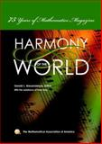 The Harmony of the World : 75 Years of Mathematics Magazine, , 0883855607