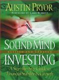 Sound Mind Investing : A Step-by-Step Guide to Financial Stability and Growth, Pryor, Austin, 0970595603