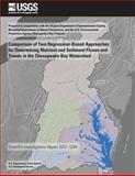 Comparison of Two Regression-Based Approaches for Determining Nutrient and Sediment Fluxes and Trends in the Chesapeake Bay Watershed, Douglas Moyer and Robert Hirsch, 1500375608